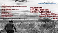 """Lançamento do livro """"Insurgências, Ecologias Dissidentes e Antropologia Modal"""""""