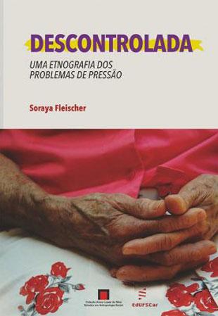 Descontrolada: uma etnografia dos problemas de pressão