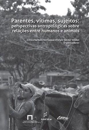 Parentes, vítimas, sujeitos: perspectivas antropológicas sobre relações entre humanos e animais